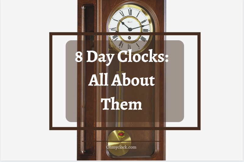 A picture of a 8 day clock to better elaborate on 8 day clocks